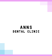 ANNS DENTAL CLINIC