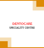 DENTOCARE DENTAL SPECIALITY CENTRE