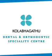 KOLABHAGATHU DENTAL & ORTHODONTIC SPECIALITY CENTRE