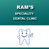 RAM'S SPECIALITY DENTAL &ORTHODONTIC CENTRE