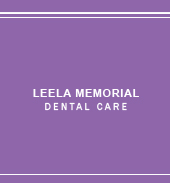 LEELA MEMORIAL DENTAL CARE