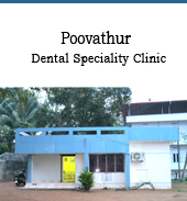 POOVATHUR DENTAL SPECIALITY CLINIC