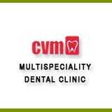 C V M MULTISPECIALITY DENTAL CLINIC
