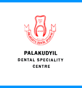 PALAKUDYIL  DENTAL SPECIALITY CENTRE