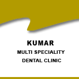 KUMAR MULTI SPECIALITY DENTAL CLINIC