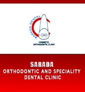 SARADA ORTHODONTIC  & SPECIALITY DENTAL CLINIC
