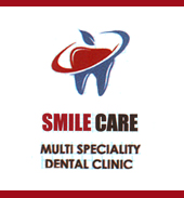 SMILE  CARE  MULTI  SPECIALITY  DENTAL CLINIC