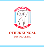 OTHUKKUNGAL  DENTAL CLINIC