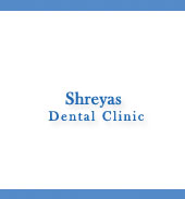 SHREYAS DENTAL CLINIC